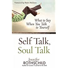 Self Talk, Soul Talk: How To Tell Yourself The Truth