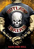 Outlaw Bikers: Raise Some Hell
