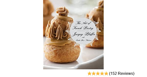 The art of french pastry kindle edition by jacquy pfeiffer martha the art of french pastry kindle edition by jacquy pfeiffer martha rose shulman cookbooks food wine kindle ebooks amazon fandeluxe Gallery