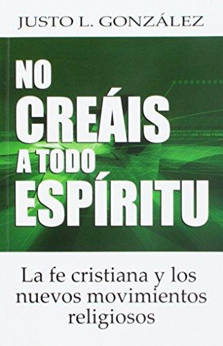 NO creais a Todo Espiritu (Spanish Edition)