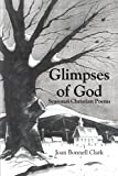 Glimpses of God, Joan Bonnell Clark, 1410710661
