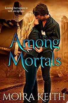 Among Mortals by [Keith, Moira]