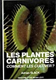 img - for Les plantes carnivores comment le cultiver ? book / textbook / text book