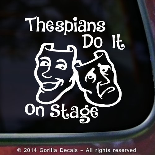 Meegyn THESPIANS DO IT ON STAGE Drama Actor Actress Club Stage Acting Actress Comedy Tragedy Mask Vinyl Decal Bumper...