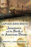 Captain John Smith: Jamestown and the Birth of the American Dream