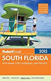 Fodor s South Florida 2015: with Miami, Fort Lauderdale & the Keys (Full-color Travel Guide)