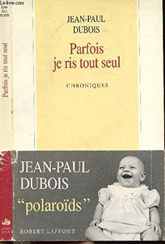Parfois Je Ris Tout Seul Chroniques French Edition Jean