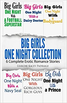 Big Girls One Night Collection: 6 Complete Erotic Romance Stories