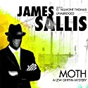 Moth: A Lew Griffin Mystery Audiobook by James Sallis Narrated by G. Valmont Thomas