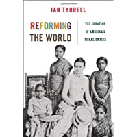 Reforming the World – The Creation of America′s Moral Empire