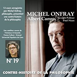 Albert Camus, Georges Politzer, Paul Nizan (Contre-histoire de la philosophie 19.2)