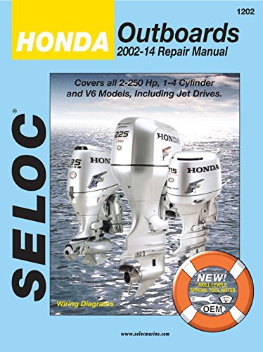 Seloc Honda Outboards 2002-2014 Repair Manual: 2.0-250 Hp, 1-4 Cylinder, V6 Models, Including Jet Drives (Seloc Marine Manuals) (Seloc Repair Manuals)