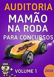 Auditoria Mamão na Roda para Concursos - Volume 1 - 2020. Aprenda. Relaxe. Passe.: Motivação, flashcards, esqu