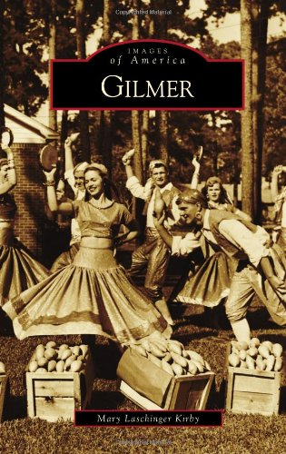Gilmer (Images of America) -  Mary Laschinger Kirby, Paperback