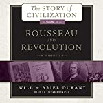Rousseau and Revolution: The Story of Civilization, Book 10 | Will Durant,Ariel Durant