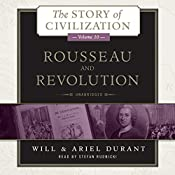 Rousseau and Revolution: The Story of Civilization, Book 10 | Will Durant, Ariel Durant