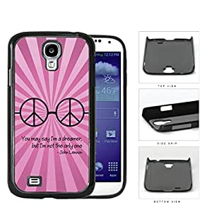 Dreamer John Lennon Quote with Peace Hippie Sunglasses (Pink Swirls) Samsung Galaxy S4 I9500 Hard Snap on Plastic Cell Phone Cover