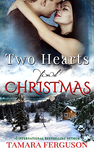 TWO HEARTS FIND CHRISTMAS (Two Hearts Wounded Warrior Romance Book 5) by [Ferguson, Tamara]