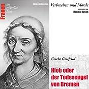 Gesche Gottfried: Hiob oder der Todesengel von Bremen | Edelgard Abenstein
