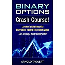 Binary Options: Crash Course! Learn How To Make Money With Binary Options Trading & Binary Options Signals - Start...