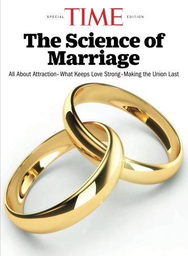 TIME The Science of Marriage: All About Attraction - What Keeps Love Strong - Making the Union ()