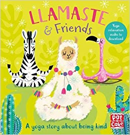 Llamaste and Friends: A Yoga Story: Amazon.es: Pat-a-Cake ...