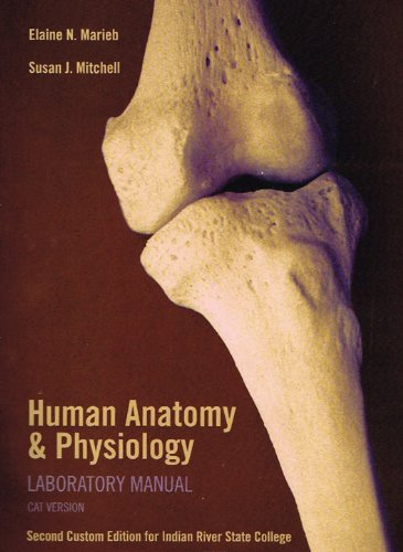 Human Anatomy and Physiology Laboratory Manual (Cat Version) Second Custom Edition for Indian River State College (IRSC)