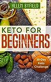 Keto For Beginners: 30-Day Keto Challange. ( Ketosis Cookbook ). ( Keto Cookbook ).