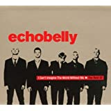 I Can't Imagine The World Without Me - The Best Of Echobelly by Echobelly (2001-10-09)
