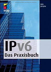 IPv6 - Das Praxisbuch (mitp Professional)
