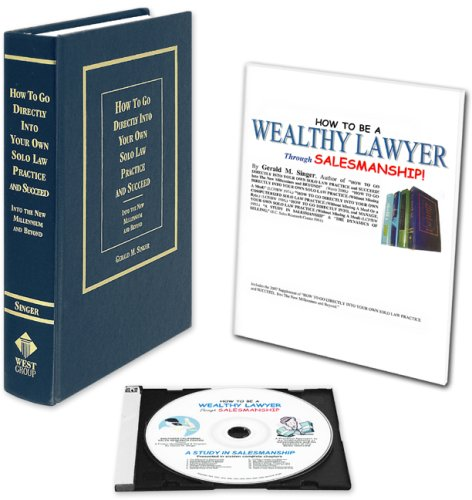 How to Go Directly into Your Own Solo Law Practice and Succeed. Into the New Millennium and Beyond. [with] How to be a Wealthy Lawyer Through ... A Study in Salesmanship. CD Audio Recording. by The Lawbook Exchange, Ltd.