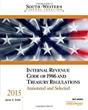 South-Western Federal Taxation: Internal Revenue Code of 1986 and Treasury Regulations, Annotated and Selected 2015 by Smith, James E. (June 18, 2014) Paperback