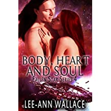 Body, Heart and Soul (Fallen Star Book 4)