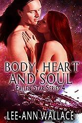 Body, Heart and Soul (Fallen Star Book 4)