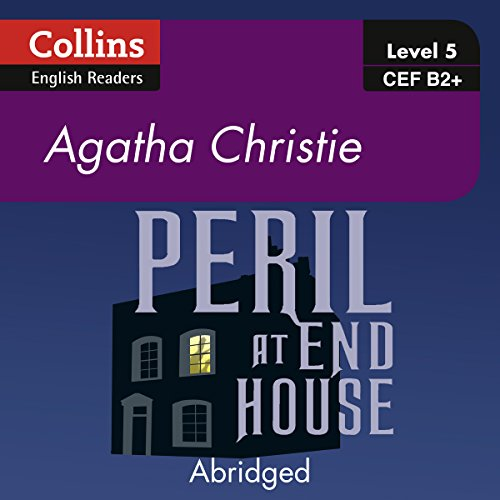Peril at End House: B2 Collins Agatha Christie ELT Readers