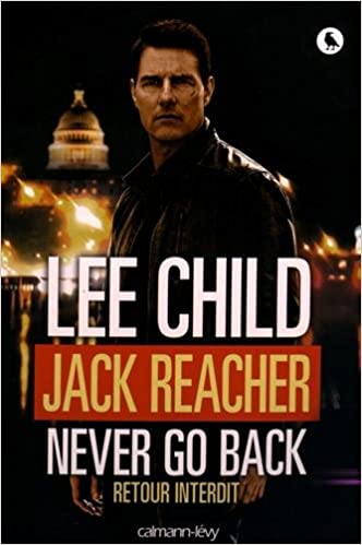 Jack Reacher Never go back (Retour interdit) de Lee Child 2016