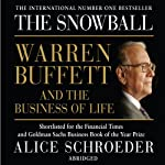 The Snowball: Warren Buffett and the Business of Life | Alice Schroeder