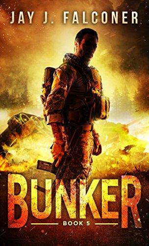 Bunker (A Post-Apocalyptic Techno Thriller Book 5) by [Falconer, Jay J.]