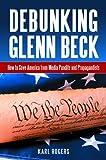Debunking Glenn Beck, Karl Alan Rogers, 1440800294