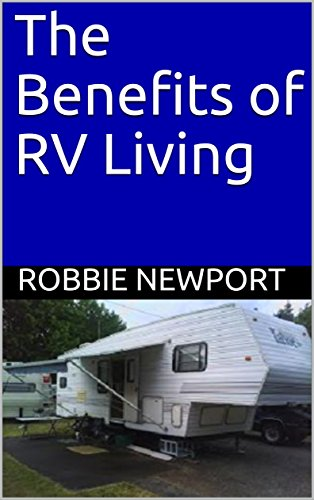The Benefits of RV Living