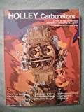 Holley Carburetors; Covers All High-Performance Two-Barrel and Four-Barrel Holleys, Plus Popular Replacement Units, Mike Urich and Bill Fisher, 0912656077