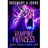 Vampire Princess (Rebel Angels Book 2)