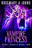 #6: Vampire Princess (Rebel Angels Book 2)