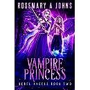 Vampire Princess (Rebel Angels Book 2)