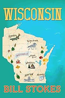 Wisconsin by [Stokes, Bill]