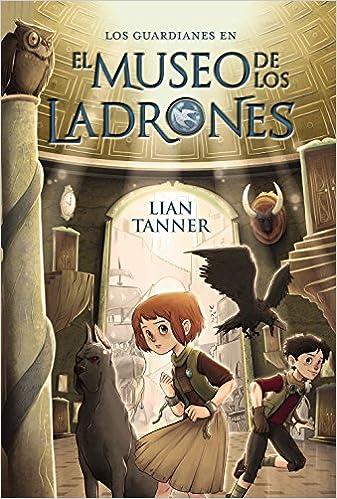 El museo de los ladrones: Los guardianes, libro I Literatura ...