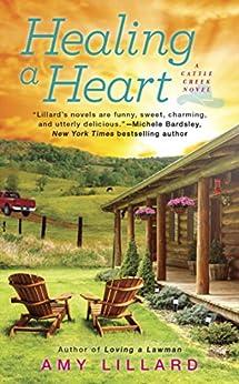Healing A Heart (A Cattle Creek Novel) by [Lillard, Amy]