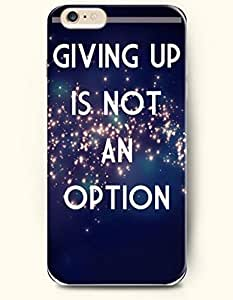 OOFIT Hard Phone Case for Apple iPhone 6 ( 4.7 inches) - Giving Up Is Not An Option - Life Quotes