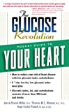 The Glucose Revolution Pocket Guide to Your Heart, Jennie Brand-Miller and Thomas M. S. Wolever, 1569246408