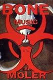 Bone Music, Lee Moler, 0684843552